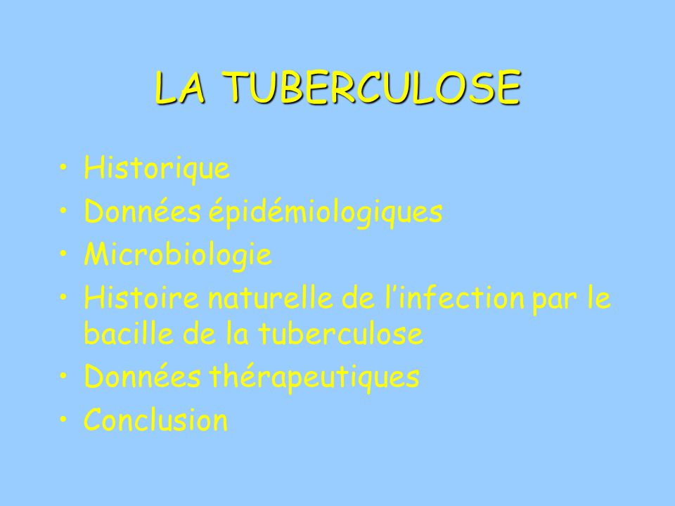 LA TUBERCULOSE Historique Données épidémiologiques Microbiologie ...