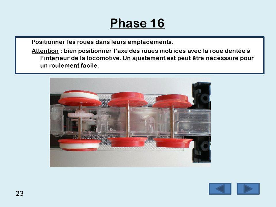 Phase 16 23 Positionner les roues dans leurs emplacements.