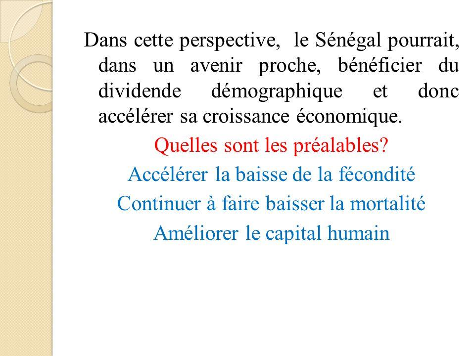 Dans cette perspective, le Sénégal pourrait, dans un avenir proche, bénéficier du dividende démographique et donc accélérer sa croissance économique.