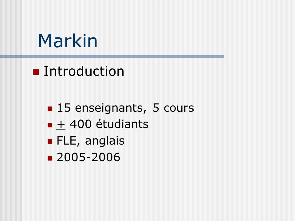 Markin Introduction 15 enseignants, 5 cours étudiants