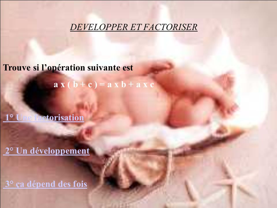 DEVELOPPER ET FACTORISER