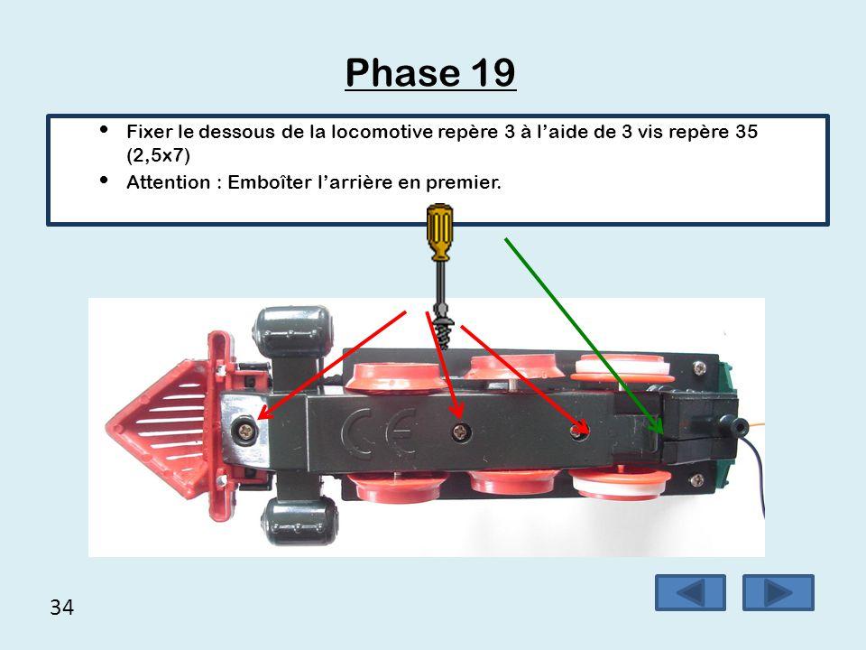 Phase 19 Fixer le dessous de la locomotive repère 3 à l'aide de 3 vis repère 35 (2,5x7) Attention : Emboîter l'arrière en premier.