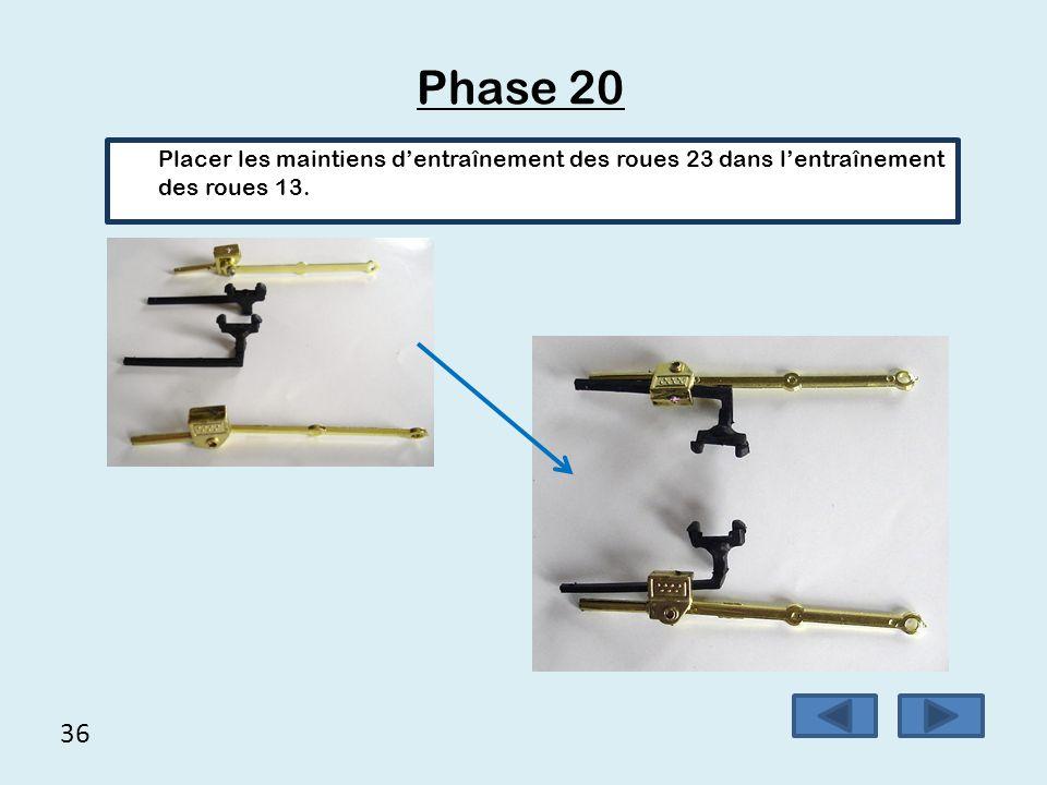 Phase 20 Placer les maintiens d'entraînement des roues 23 dans l'entraînement des roues 13. 36