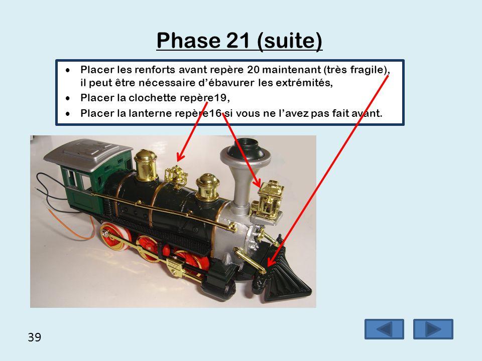 Phase 21 (suite) Placer les renforts avant repère 20 maintenant (très fragile), il peut être nécessaire d'ébavurer les extrémités,
