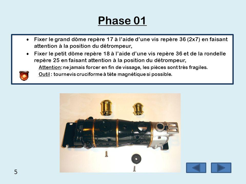 Phase 01 Fixer le grand dôme repère 17 à l'aide d'une vis repère 36 (2x7) en faisant attention à la position du détrompeur,
