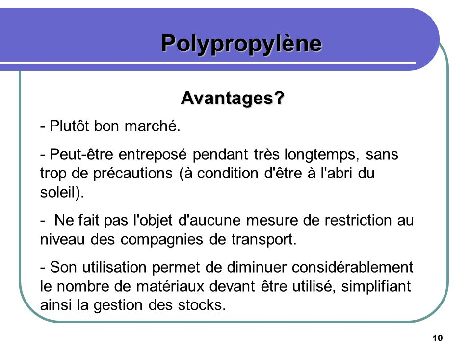Polypropylène Avantages - Plutôt bon marché.