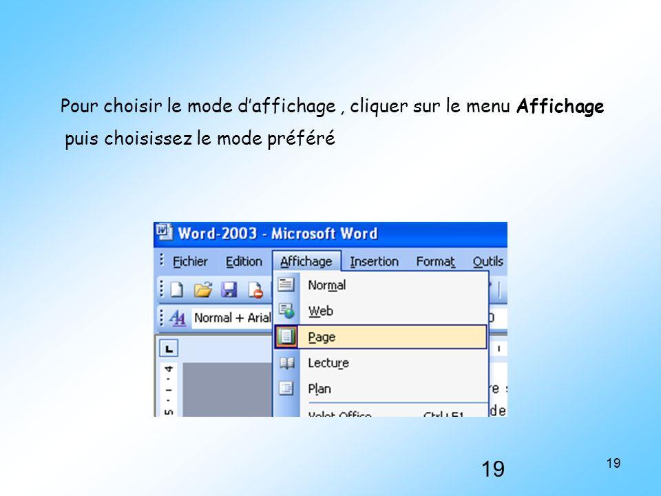 Pour choisir le mode d'affichage , cliquer sur le menu Affichage puis choisissez le mode préféré