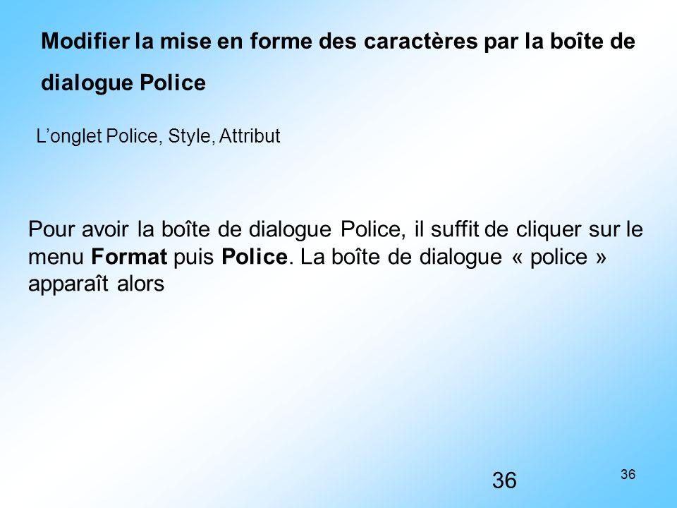 Modifier la mise en forme des caractères par la boîte de dialogue Police