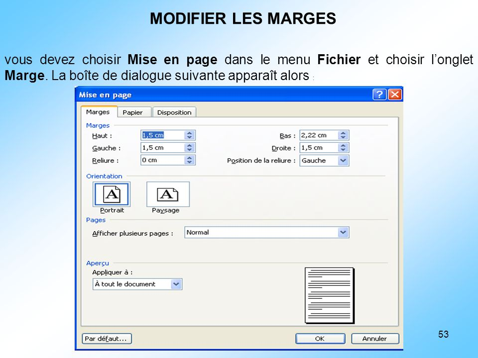 MODIFIER LES MARGES vous devez choisir Mise en page dans le menu Fichier et choisir l'onglet Marge. La boîte de dialogue suivante apparaît alors :