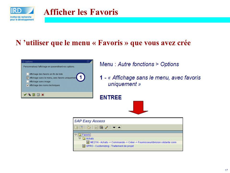 Afficher les Favoris N 'utiliser que le menu « Favoris » que vous avez crée