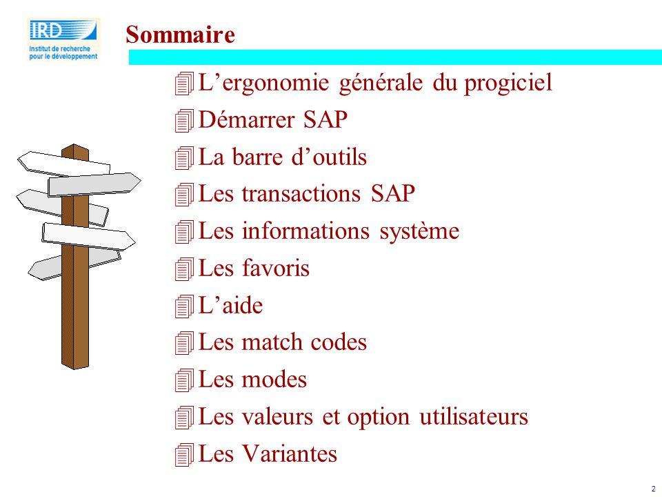 Sommaire L'ergonomie générale du progiciel. Démarrer SAP. La barre d'outils. Les transactions SAP.