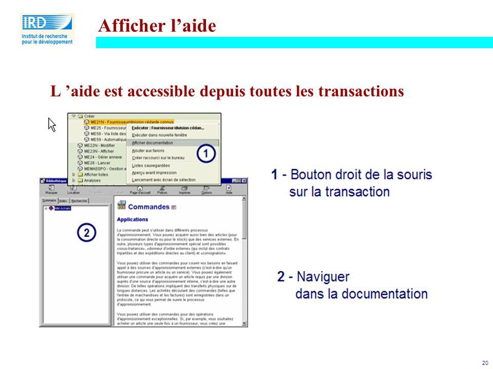 Afficher l'aide L 'aide est accessible depuis toutes les transactions
