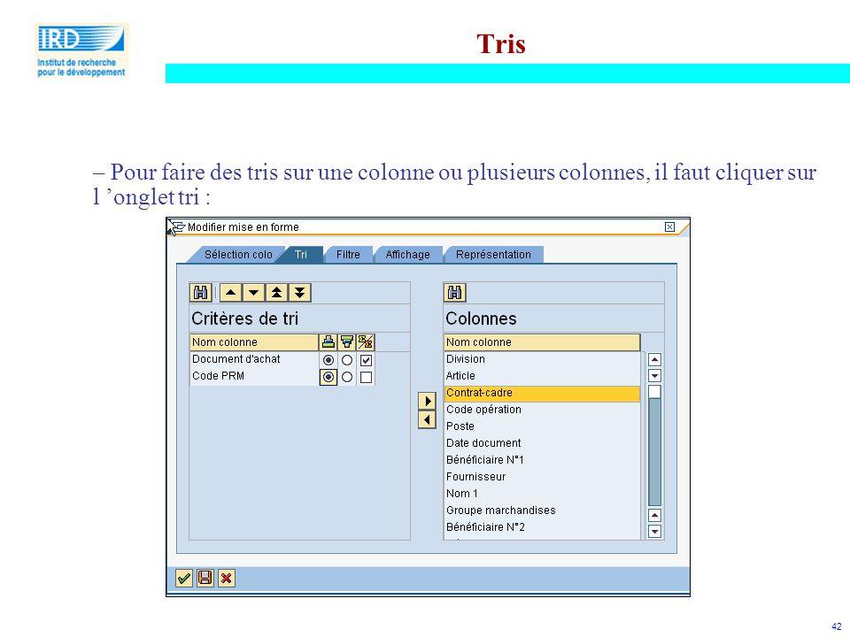 Tris Pour faire des tris sur une colonne ou plusieurs colonnes, il faut cliquer sur l 'onglet tri :
