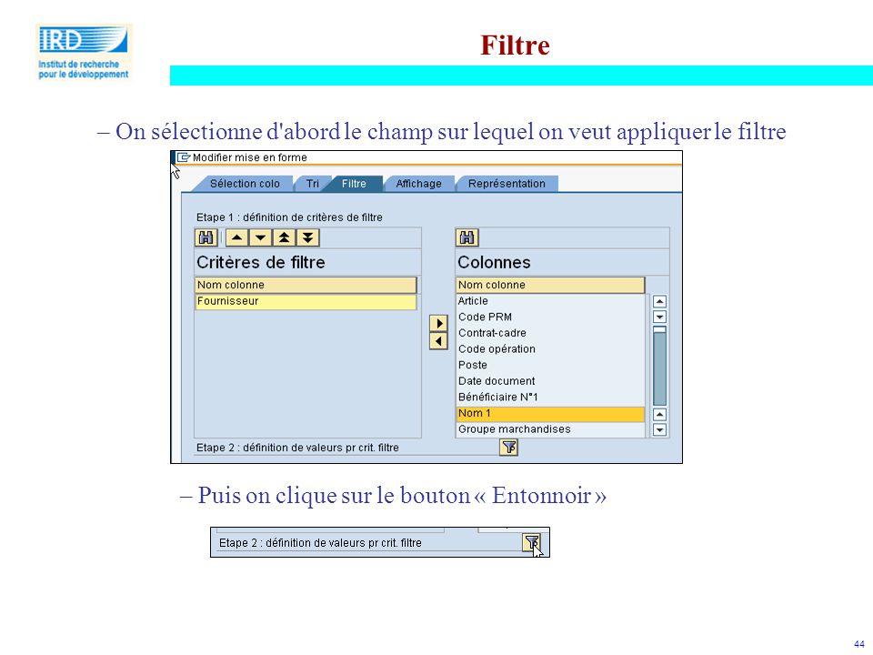 Filtre On sélectionne d abord le champ sur lequel on veut appliquer le filtre.
