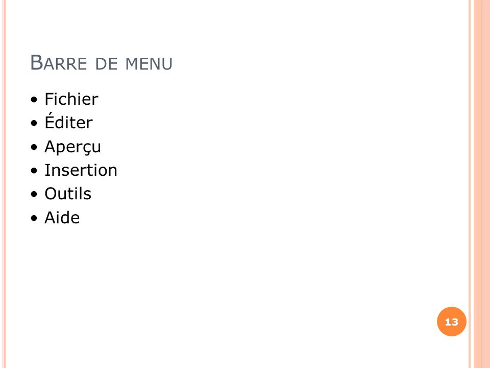 Barre de menu • Fichier • Éditer • Aperçu • Insertion • Outils • Aide