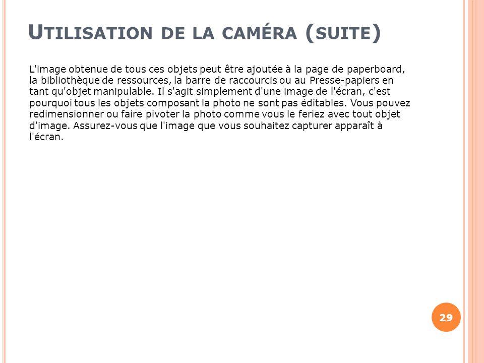Utilisation de la caméra (suite)