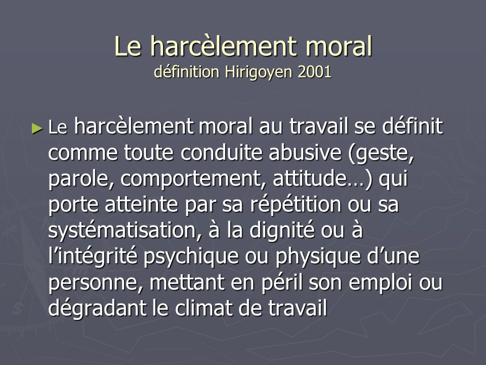 Harcelement psychologique au travail definition for Definition delit