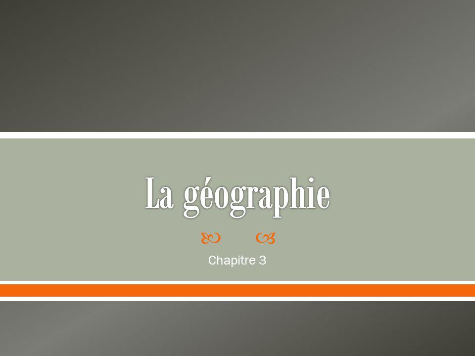 La géographie Chapitre 3