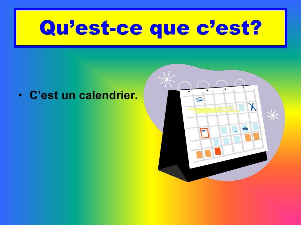 Qu'est-ce que c'est C'est un calendrier.