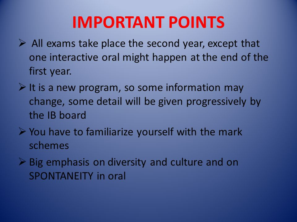 IMPORTANT POINTS All exams take place the second year, except that one interactive oral might happen at the end of the first year.