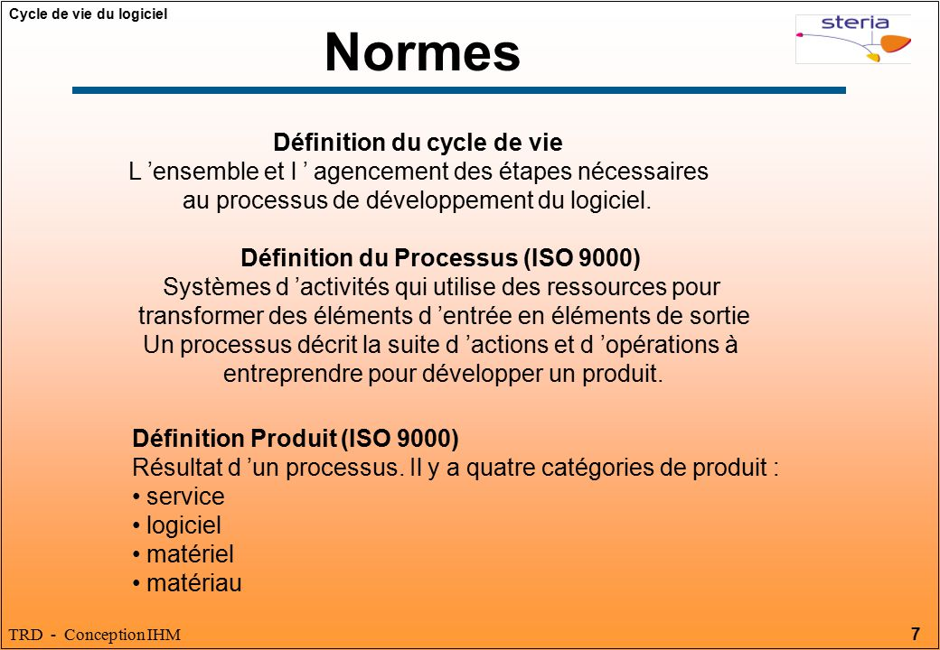 Définition du cycle de vie Définition du Processus (ISO 9000)