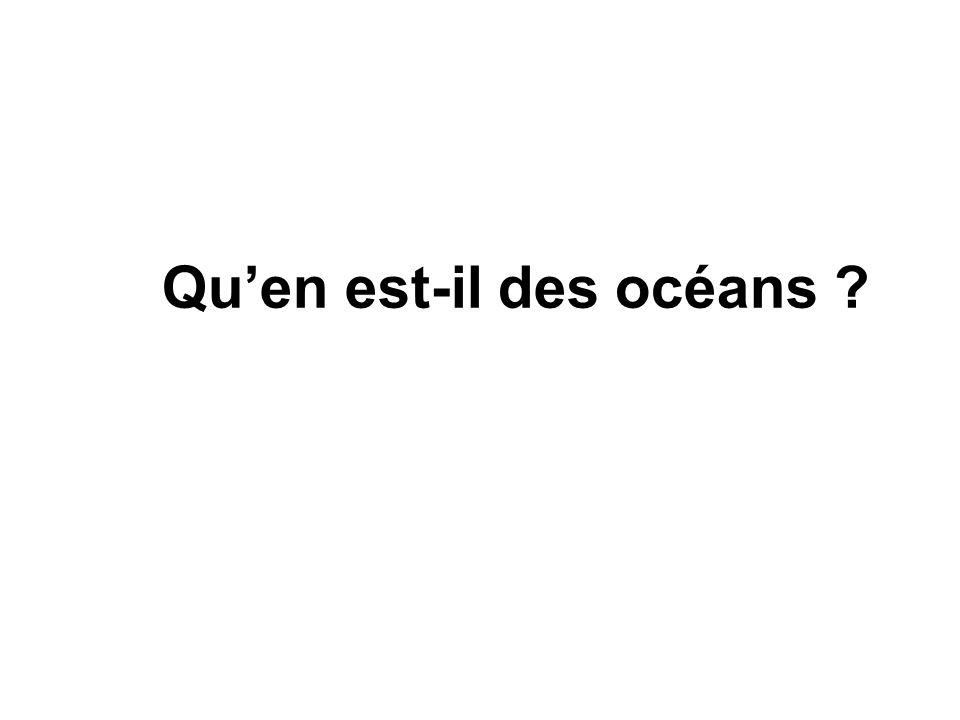 Qu'en est-il des océans