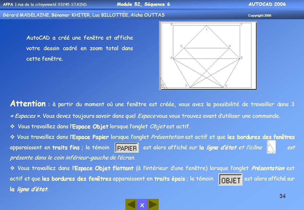 AutoCAD a créé une fenêtre et affiche votre dessin cadré en zoom total dans cette fenêtre.