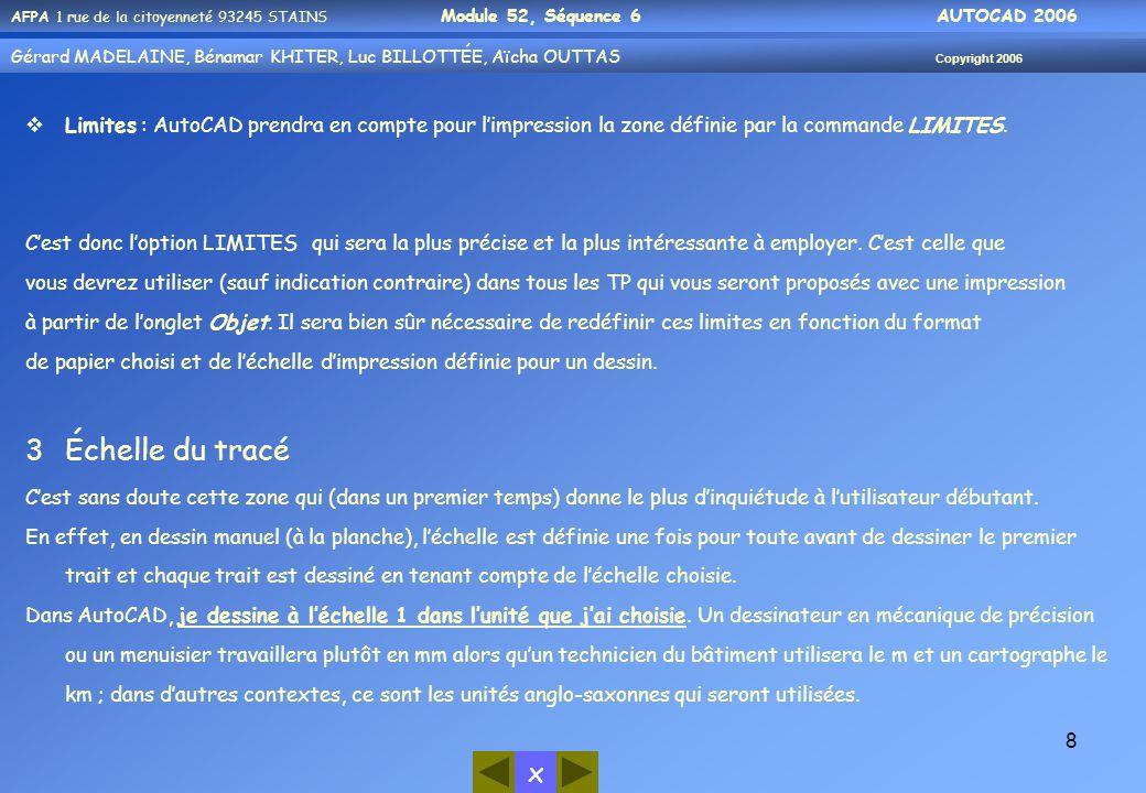 Limites : AutoCAD prendra en compte pour l'impression la zone définie par la commande LIMITES.