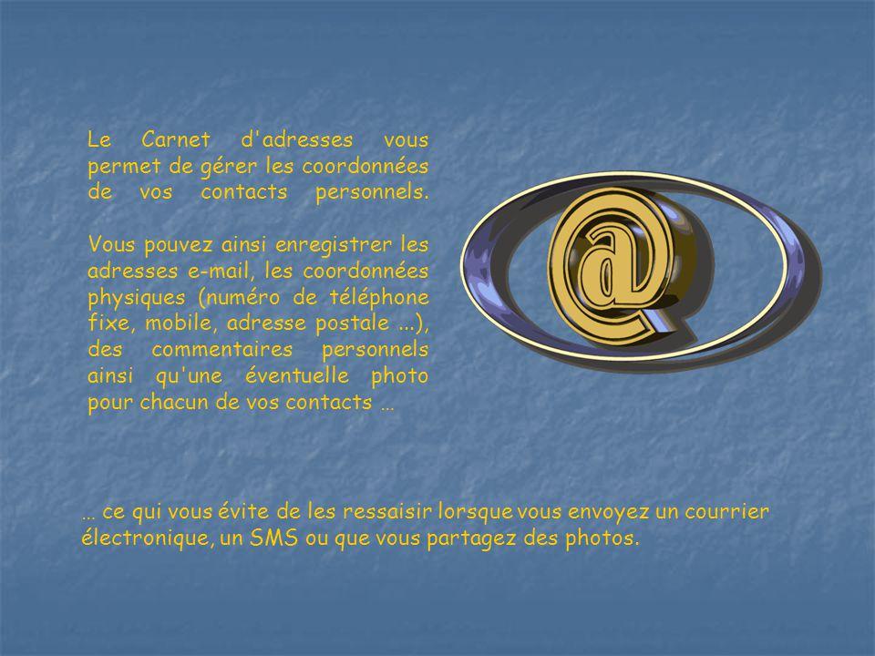 Le Carnet d adresses vous permet de gérer les coordonnées de vos contacts personnels.