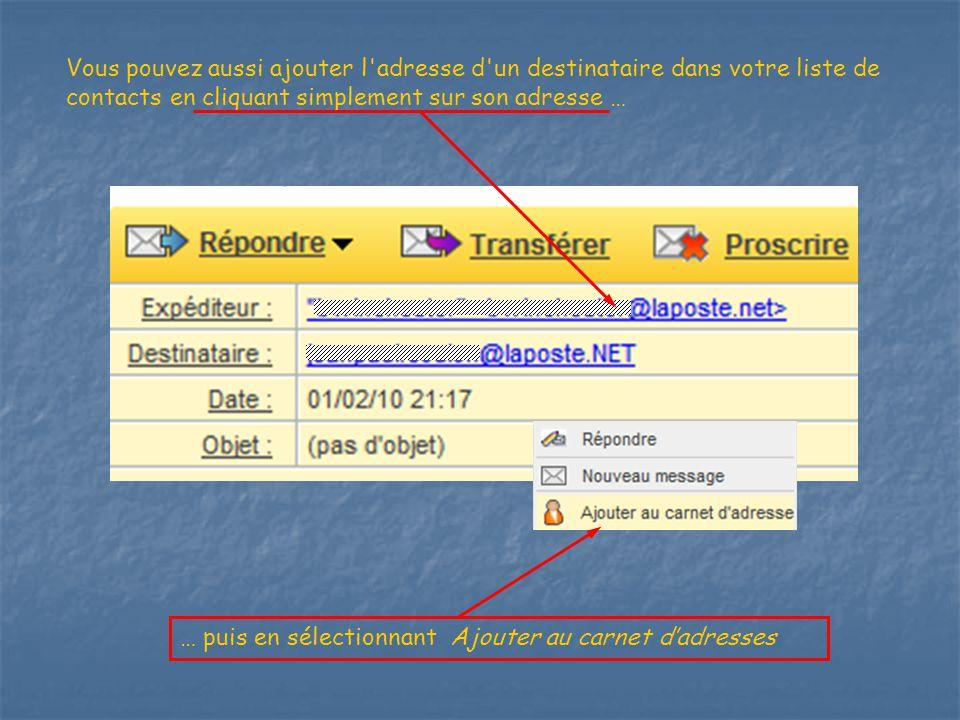 Vous pouvez aussi ajouter l adresse d un destinataire dans votre liste de contacts en cliquant simplement sur son adresse …