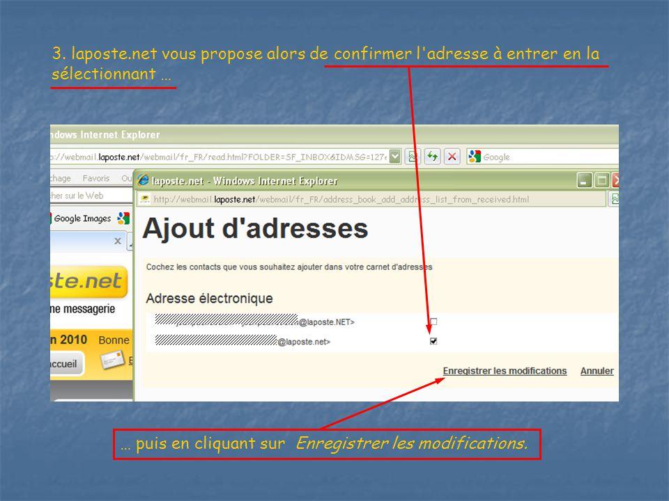 3. laposte.net vous propose alors de confirmer l adresse à entrer en la sélectionnant …
