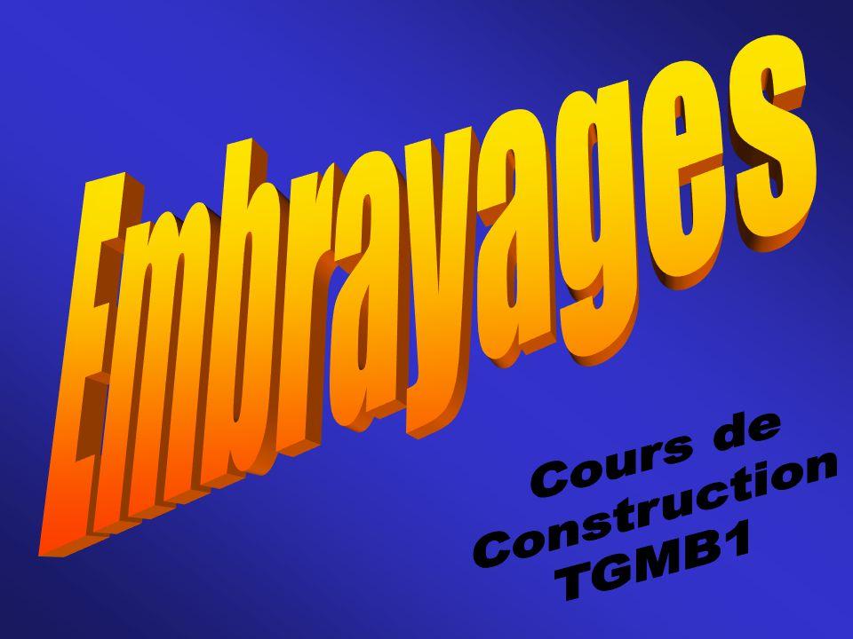 Embrayages Cours de Construction TGMB1