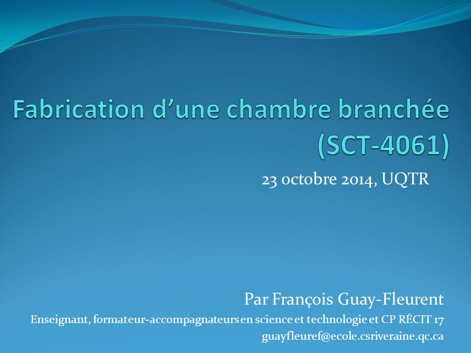 Fabrication d une chambre branch e sct 4061 ppt for Fabrication d une chambre de culture