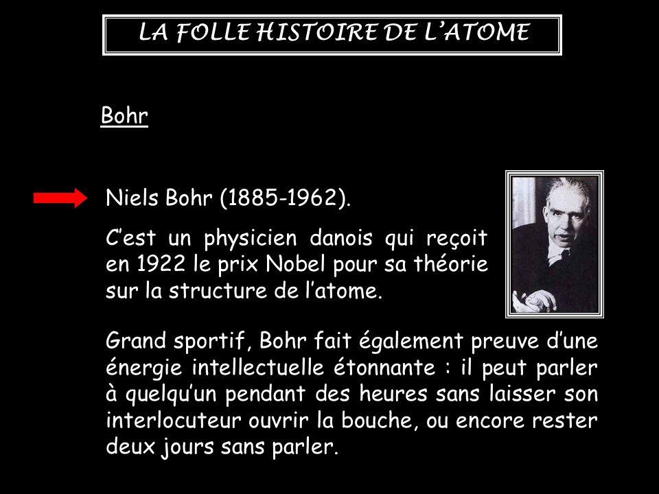 Bohr Niels Bohr (1885-1962). C'est un physicien danois qui reçoit en 1922 le prix Nobel pour sa théorie sur la structure de l'atome.