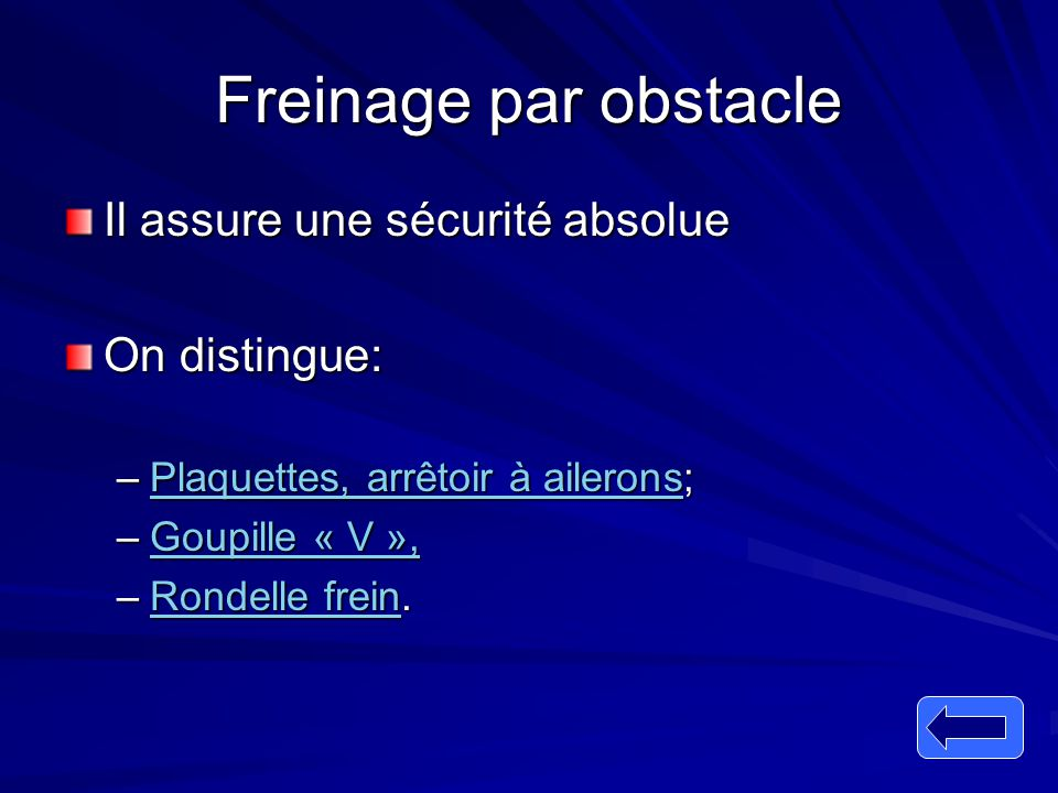 Freinage par obstacle Il assure une sécurité absolue On distingue: