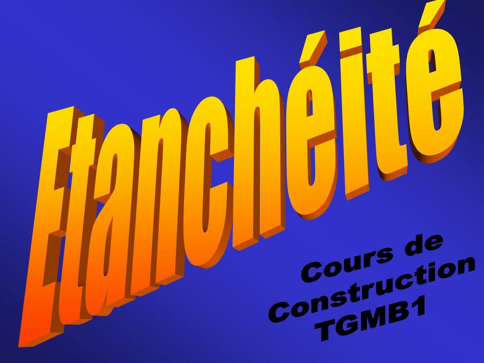 Etanchéité Cours de Construction TGMB1