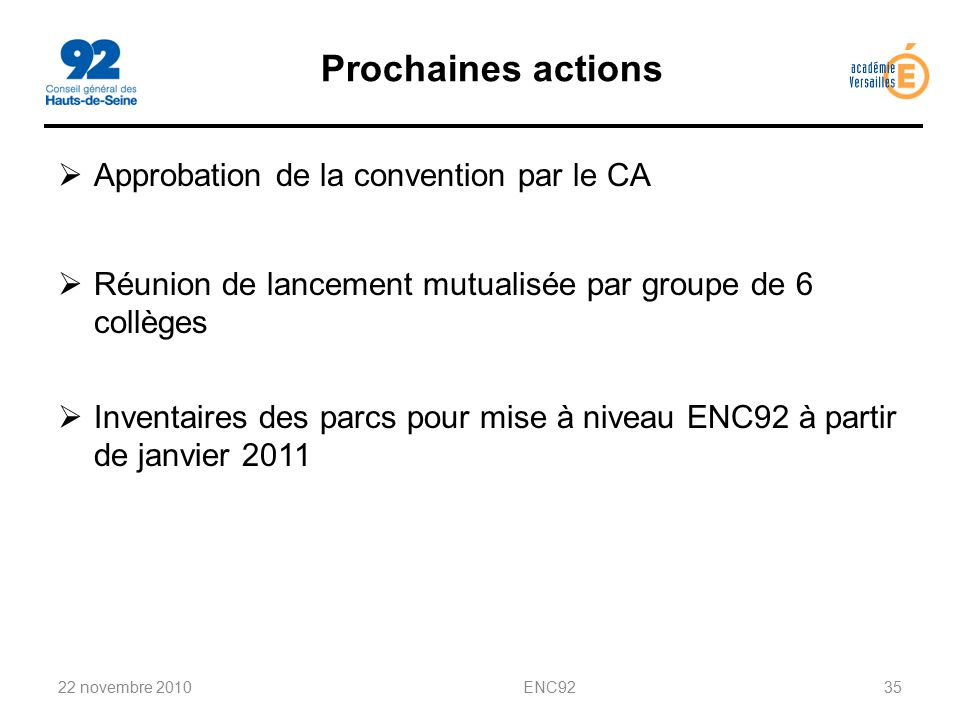 Prochaines actions Approbation de la convention par le CA