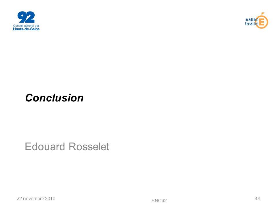 Conclusion Edouard Rosselet 22 novembre 2010 ENC92