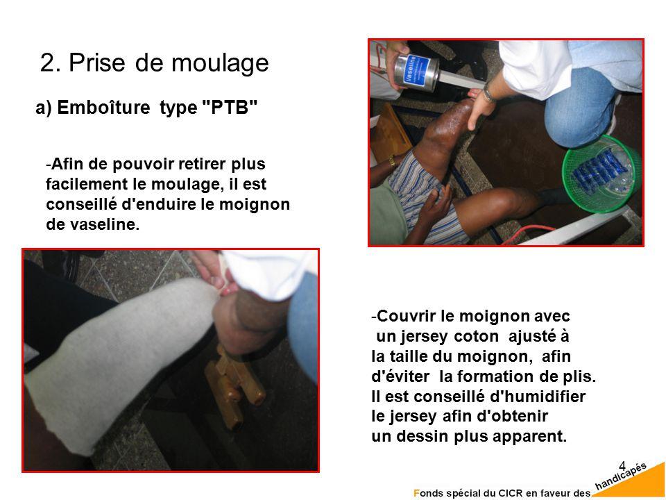 2. Prise de moulage a) Emboîture type PTB