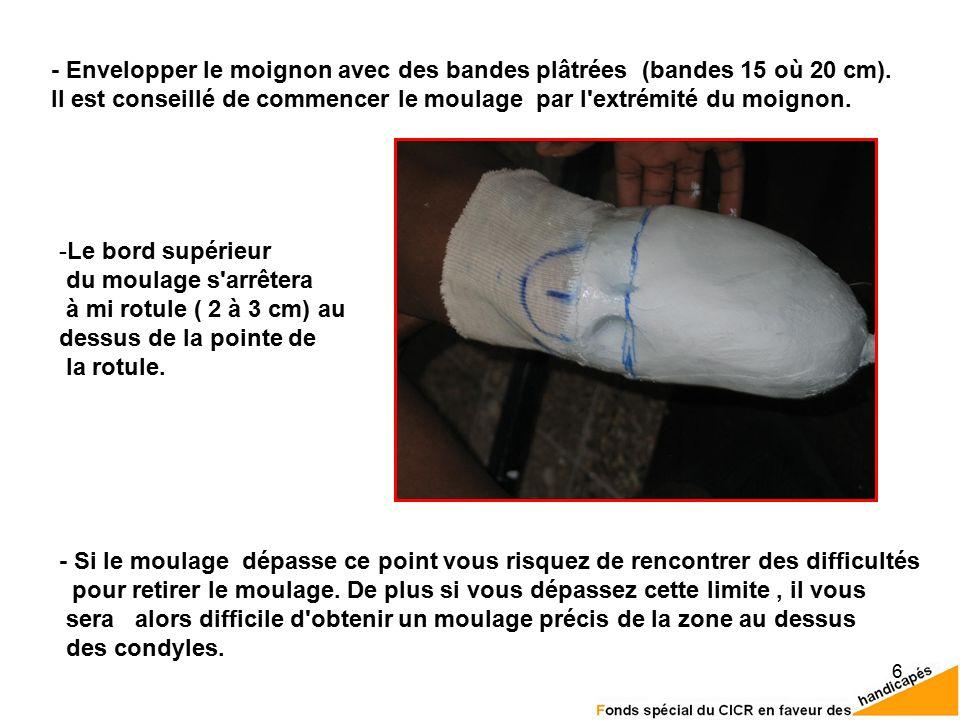 - Envelopper le moignon avec des bandes plâtrées (bandes 15 où 20 cm).