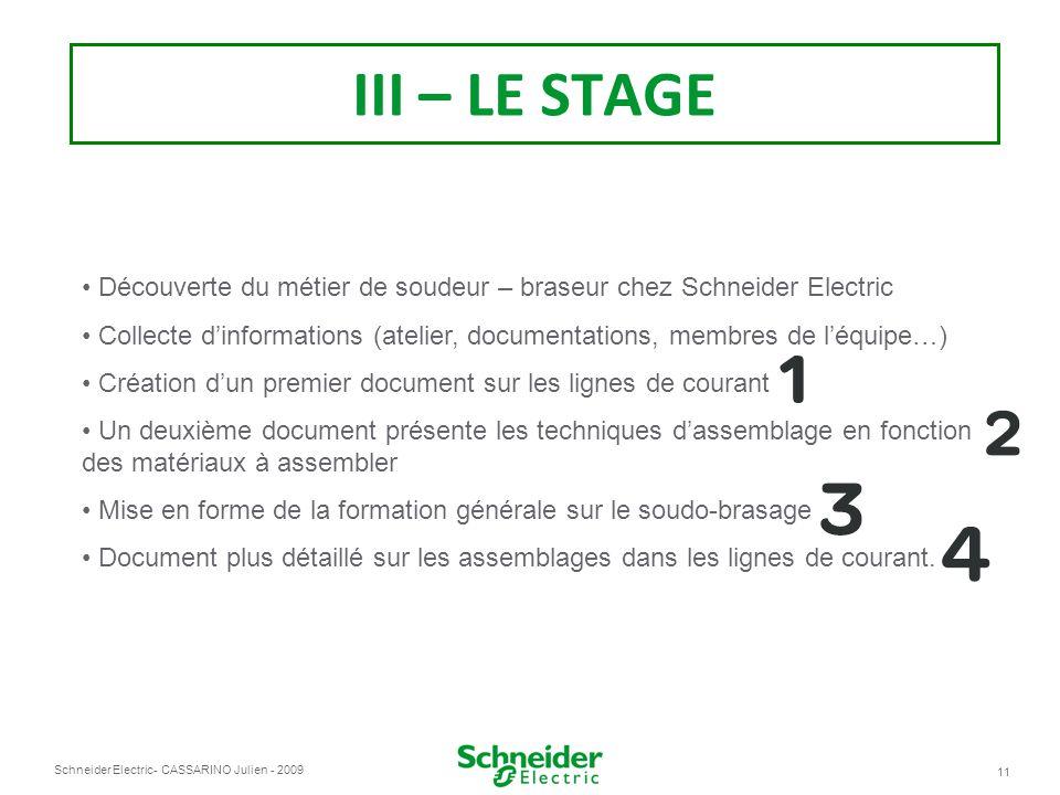 III – LE STAGE Découverte du métier de soudeur – braseur chez Schneider Electric.