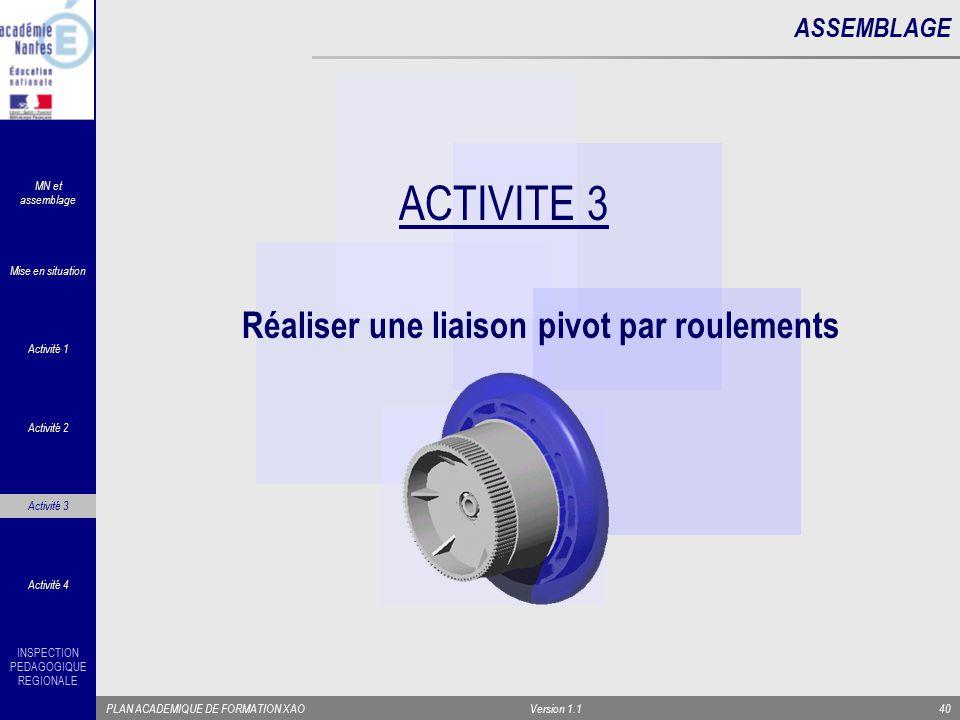 ACTIVITE 3 Réaliser une liaison pivot par roulements ASSEMBLAGE