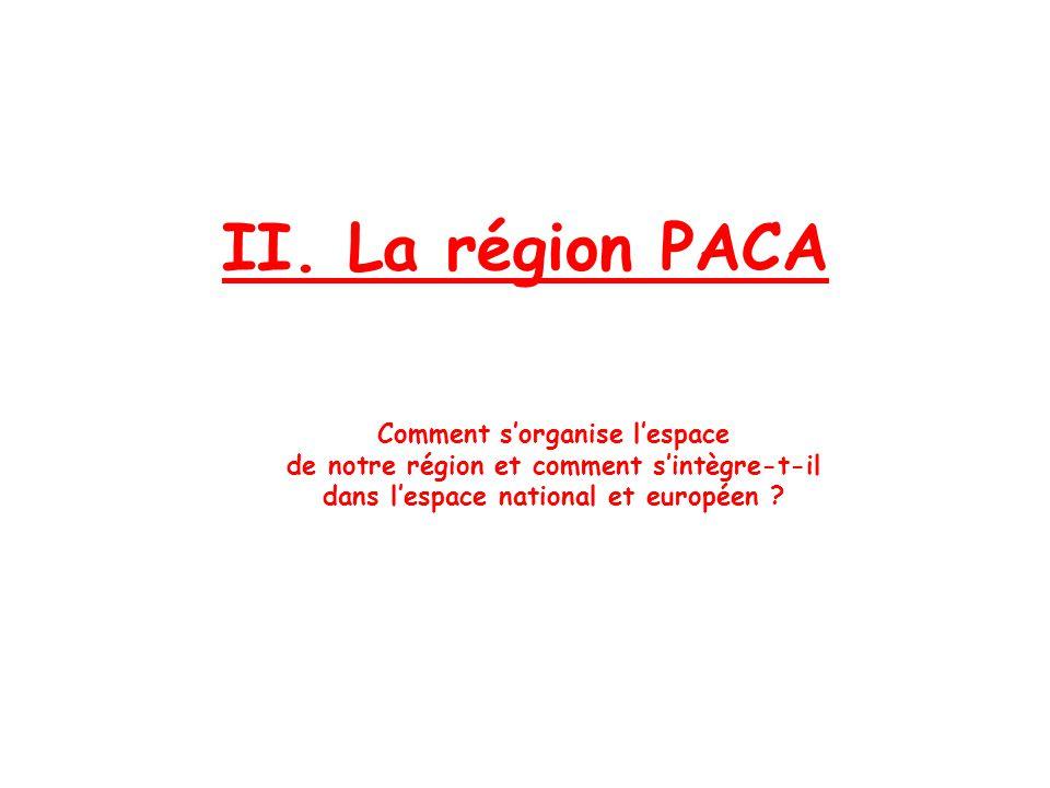 II. La région PACA Comment s'organise l'espace