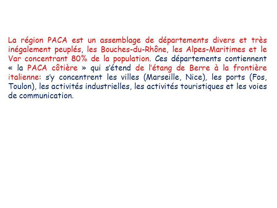 La région PACA est un assemblage de départements divers et très inégalement peuplés, les Bouches-du-Rhône, les Alpes-Maritimes et le Var concentrant 80% de la population.