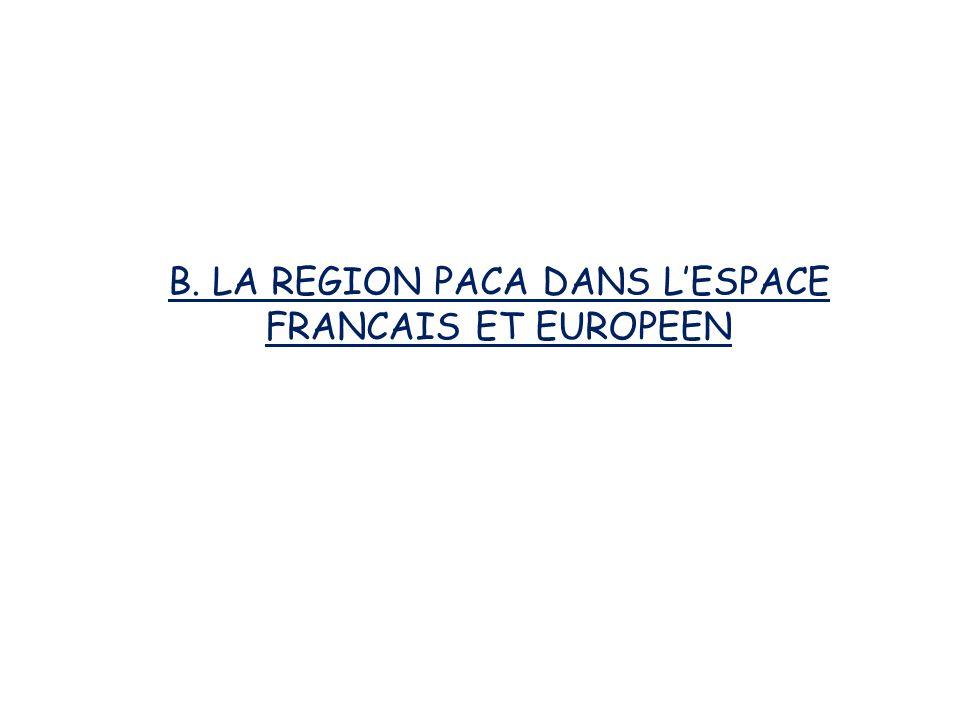 B. LA REGION PACA DANS L'ESPACE FRANCAIS ET EUROPEEN