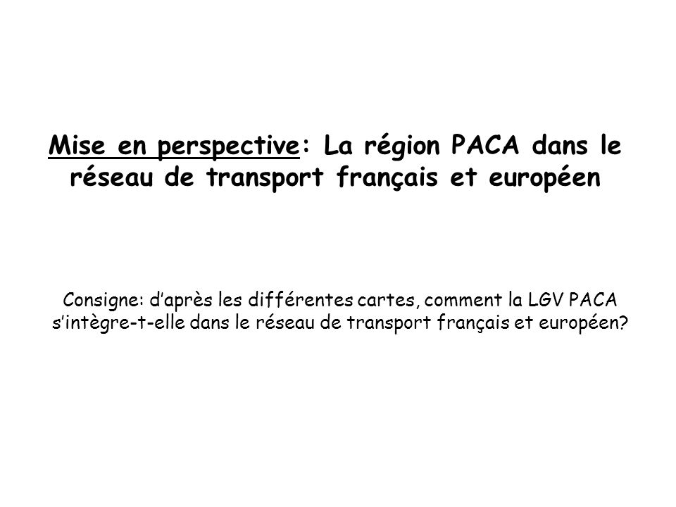 Mise en perspective: La région PACA dans le réseau de transport français et européen