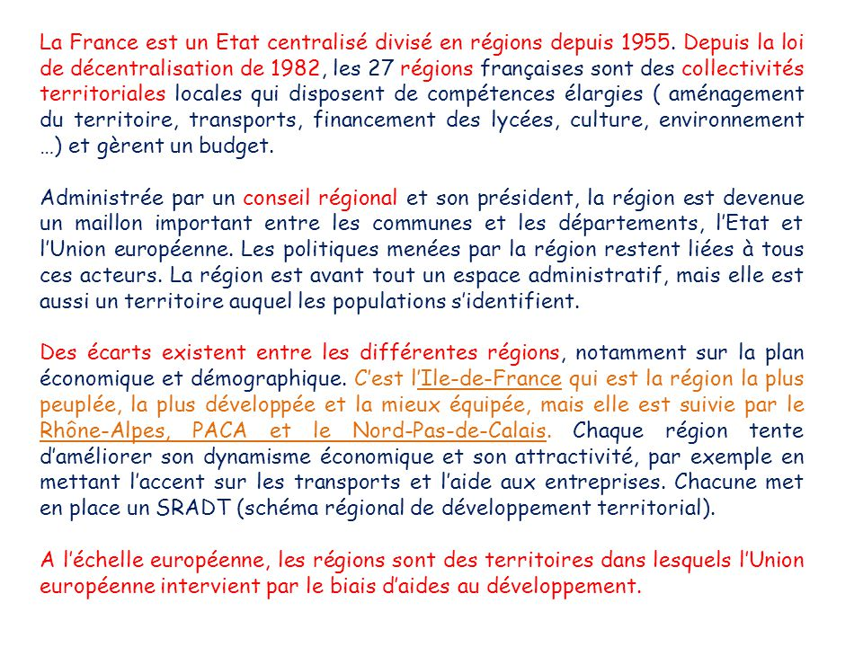 La France est un Etat centralisé divisé en régions depuis 1955