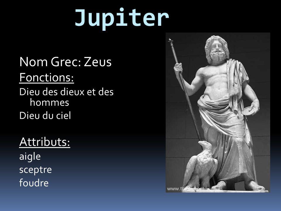 Jupiter Nom Grec: Zeus Fonctions: Attributs: