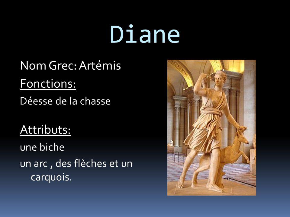 Diane Nom Grec: Artémis Fonctions: Attributs: Déesse de la chasse