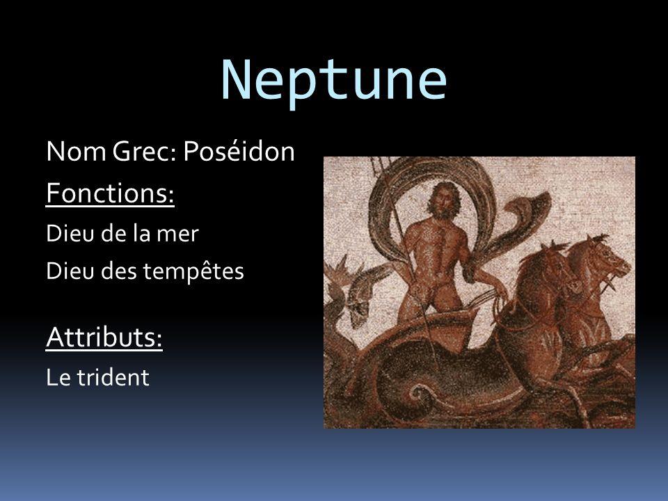 Neptune Nom Grec: Poséidon Fonctions: Attributs: Dieu de la mer